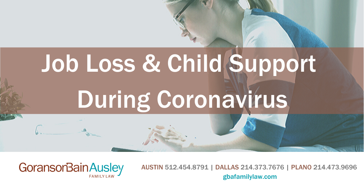Job Loss Amp Child Support During Coronavirus Goransonbain Ausley